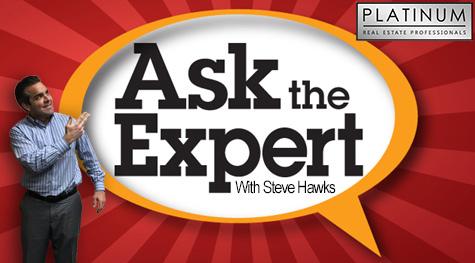 Ask The Expert - Steve Hawks - Las vegas Realtor